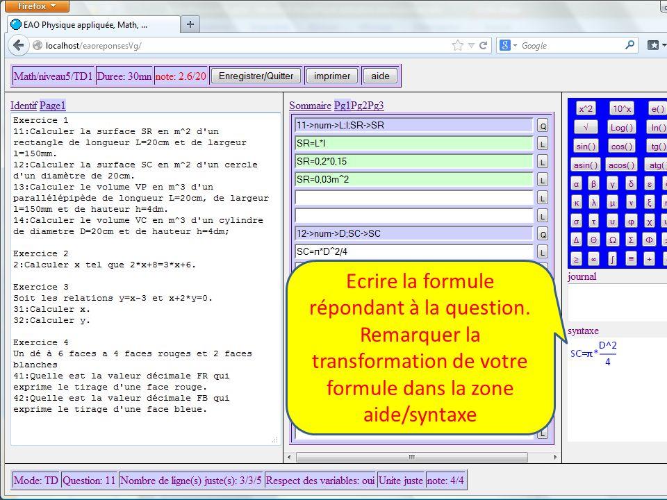 Ecrire la formule répondant à la question.
