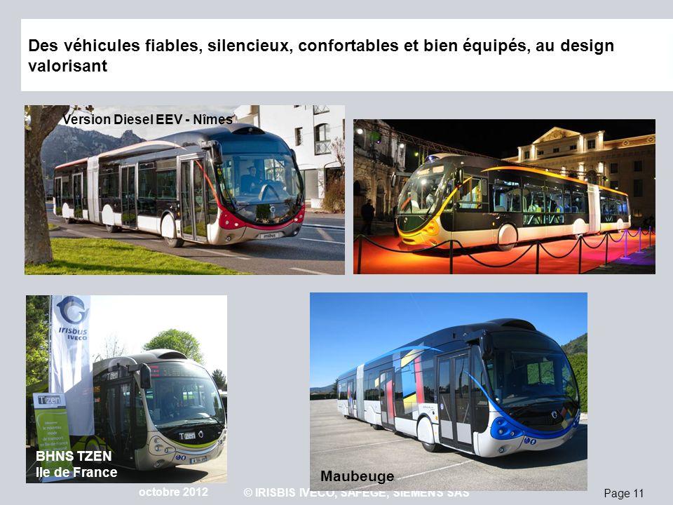 Page 11 octobre 2012 © IRISBIS IVECO, SAFEGE, SIEMENS SAS Version Diesel EEV - Nîmes Des véhicules fiables, silencieux, confortables et bien équipés,