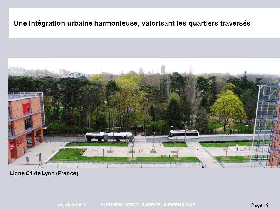 Page 19 octobre 2012 © IRISBIS IVECO, SAFEGE, SIEMENS SAS Ligne C1 de Lyon (France) Une intégration urbaine harmonieuse, valorisant les quartiers trav