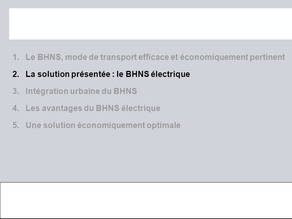 Page 8 octobre 2012 © IRISBIS IVECO, SAFEGE, SIEMENS SAS 1. Le BHNS, mode de transport efficace et économiquement pertinent 2. La solution présentée :
