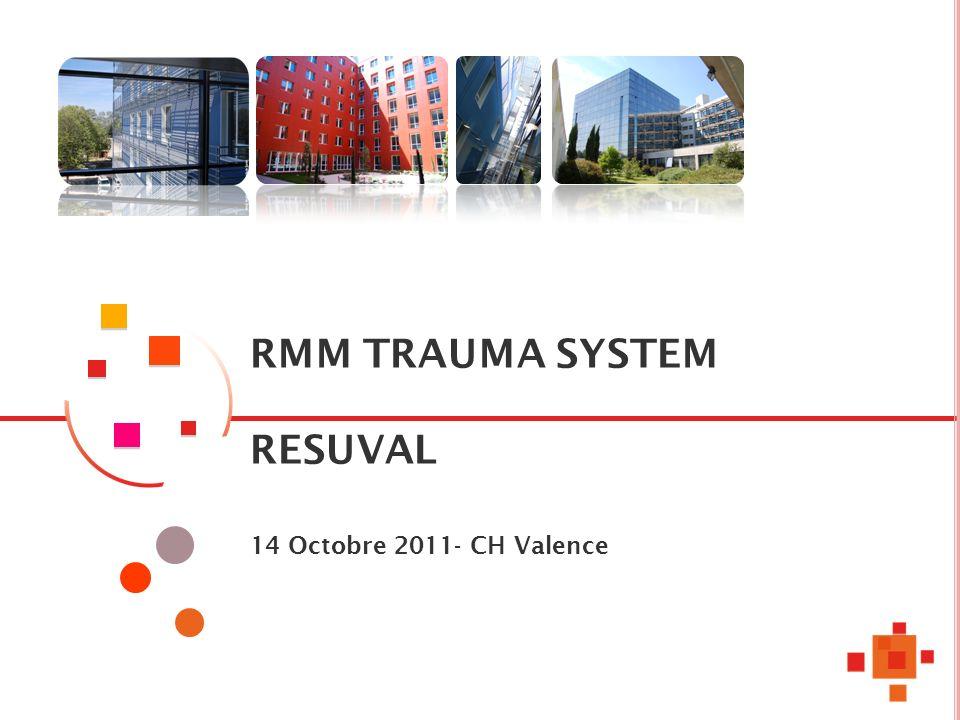 RMM TRAUMA SYSTEM RESUVAL 14 Octobre 2011- CH Valence