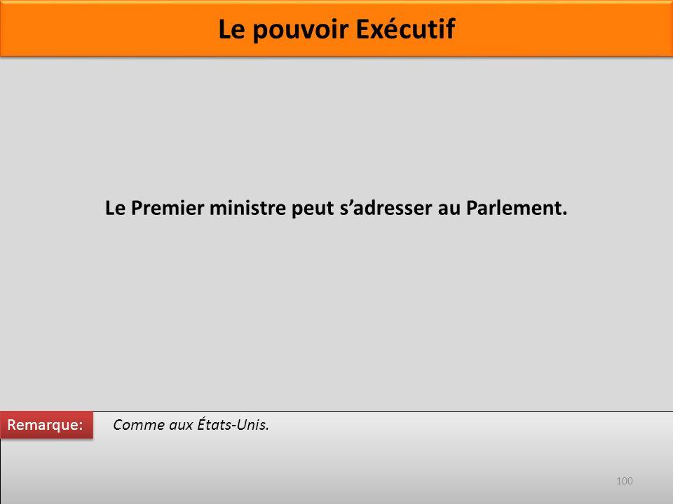 Le Premier ministre peut sadresser au Parlement. Comme aux États-Unis. Remarque: 100 Le pouvoir Exécutif
