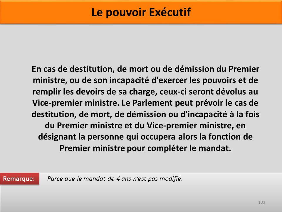 En cas de destitution, de mort ou de démission du Premier ministre, ou de son incapacité d'exercer les pouvoirs et de remplir les devoirs de sa charge