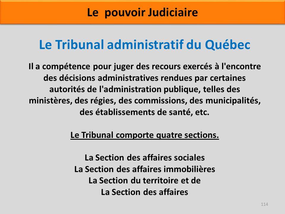Le Tribunal administratif du Québec Il a compétence pour juger des recours exercés à l'encontre des décisions administratives rendues par certaines au