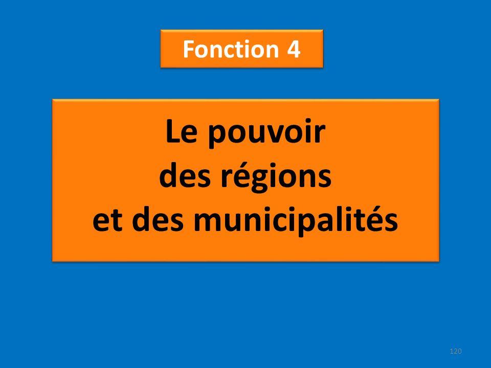 Le pouvoir des régions et des municipalités Fonction 4 120