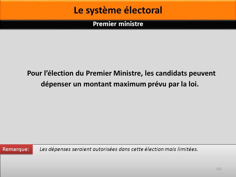 Pour lélection du Premier Ministre, les candidats peuvent dépenser un montant maximum prévu par la loi. Les dépenses seraient autorisées dans cette él