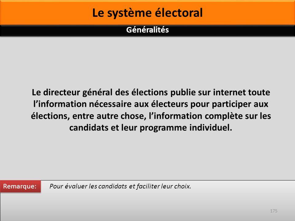 Pour évaluer les candidats et faciliter leur choix. Le directeur général des élections publie sur internet toute linformation nécessaire aux électeurs