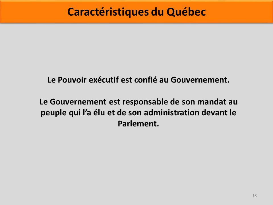 Le Pouvoir exécutif est confié au Gouvernement. Le Gouvernement est responsable de son mandat au peuple qui la élu et de son administration devant le
