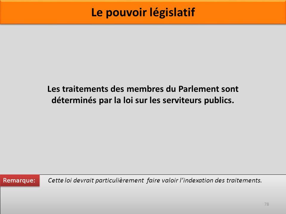 Les traitements des membres du Parlement sont déterminés par la loi sur les serviteurs publics. Cette loi devrait particulièrement faire valoir lindex