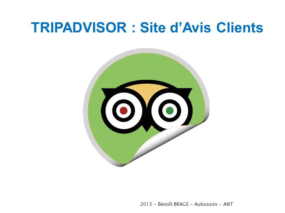 2013 - Benoît BRAGE - Aubusson - ANT TRIPADVISOR : Site dAvis Clients