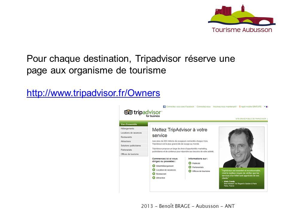 2013 - Benoît BRAGE - Aubusson - ANT Pour chaque destination, Tripadvisor réserve une page aux organisme de tourisme http://www.tripadvisor.fr/Owners