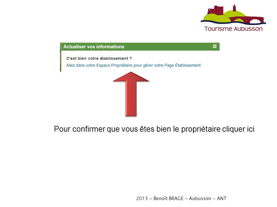 2013 - Benoît BRAGE - Aubusson - ANT Pour confirmer que vous êtes bien le propriétaire cliquer ici