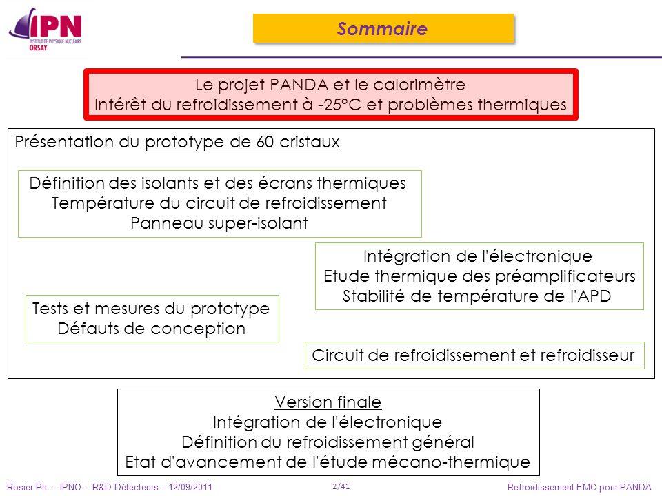 Rosier Ph. – IPNO – R&D Détecteurs – 12/09/2011 2/41 Refroidissement EMC pour PANDA Sommaire Le projet PANDA et le calorimètre Intérêt du refroidissem
