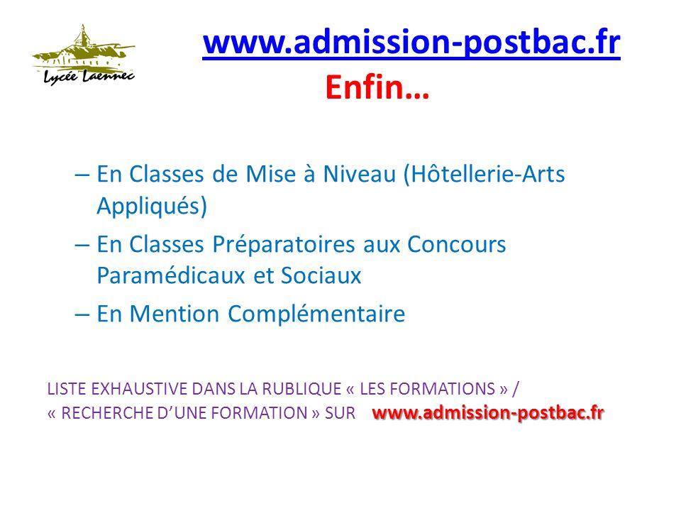www.admission-postbac.fr www.admission-postbac.fr Enfin… – En Classes de Mise à Niveau (Hôtellerie-Arts Appliqués) – En Classes Préparatoires aux Concours Paramédicaux et Sociaux – En Mention Complémentaire www.admission-postbac.fr LISTE EXHAUSTIVE DANS LA RUBLIQUE « LES FORMATIONS » / « RECHERCHE DUNE FORMATION » SUR www.admission-postbac.fr
