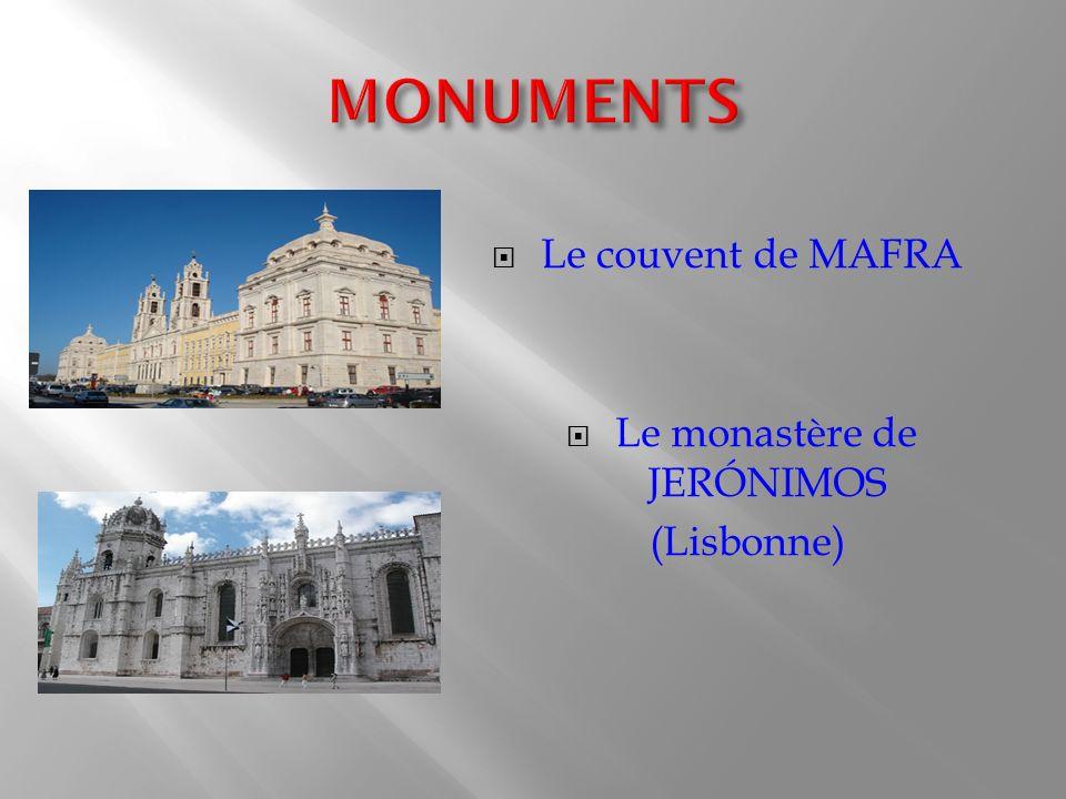 Le couvent de MAFRA Le monastère de JERÓNIMOS (Lisbonne)