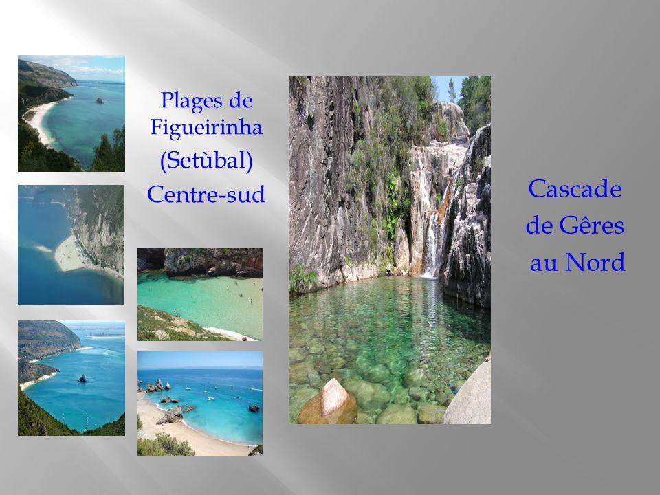 Cascade de Gêres au Nord Plages de Figueirinha (Setùbal) Centre-sud