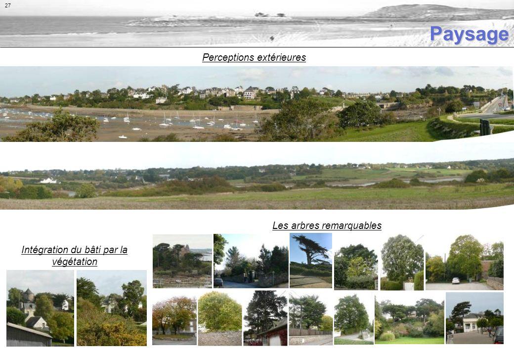 Paysage Les arbres remarquables Intégration du bâti par la végétation Perceptions extérieures 27