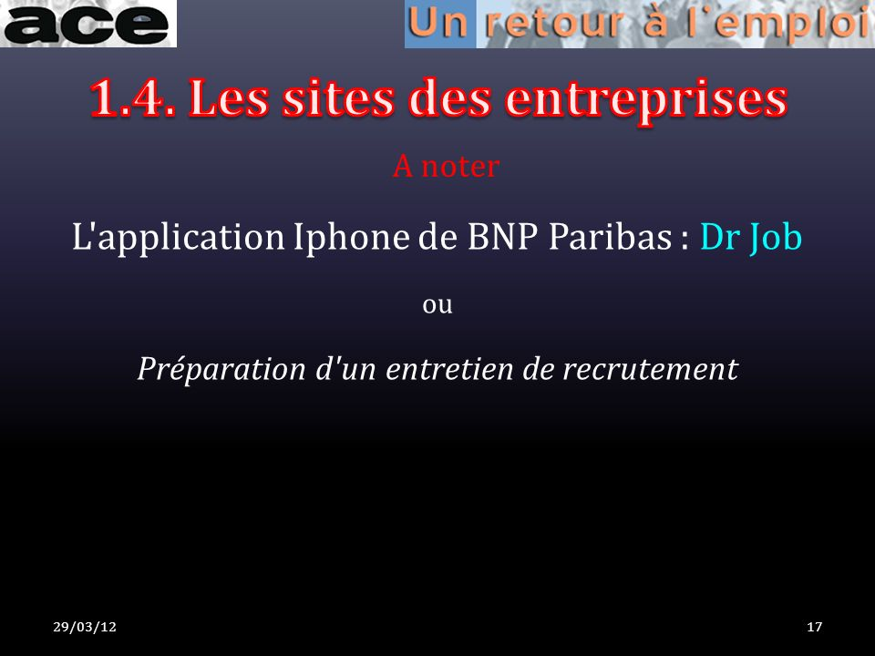 29/03/1217 A noter L'application Iphone de BNP Paribas : Dr Job ou Préparation d'un entretien de recrutement