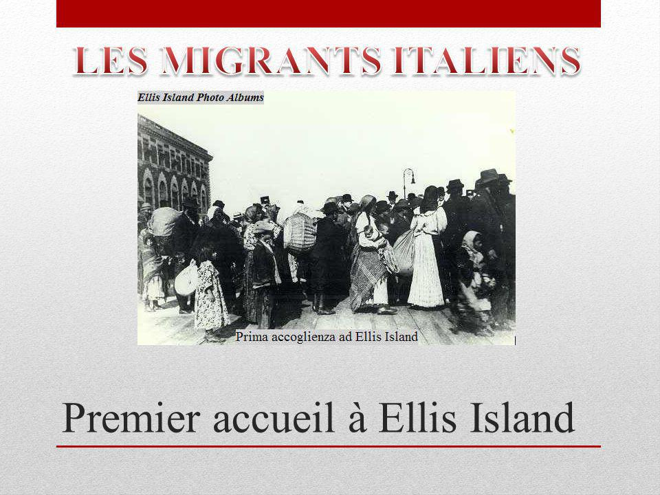 Premier accueil à Ellis Island