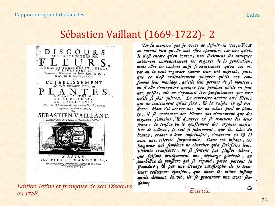 Lapport des grands botanistes Index Sébastien Vaillant (1669-1722)- 2 Edition latine et française de son Discours en 1728. Extrait. 74