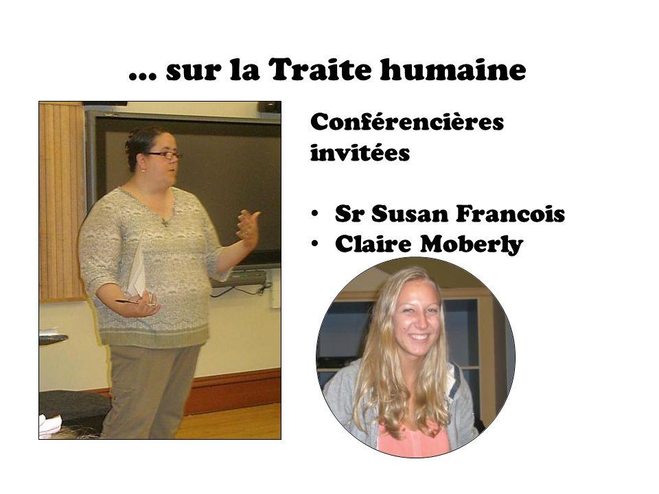 … sur la Traite humaine Conférencières invitées Sr Susan Francois Claire Moberly