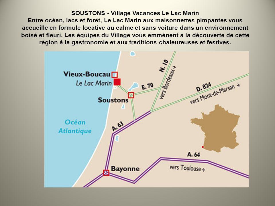 La commune de Soustons est bordée par cinq lacs qui sont autant de lieux propices à des activités de détente : promenades tranquilles à l ombre et au frais, balades en VTT, descente en barque, pêche ainsi qu une pléaide d activités aquatiques.