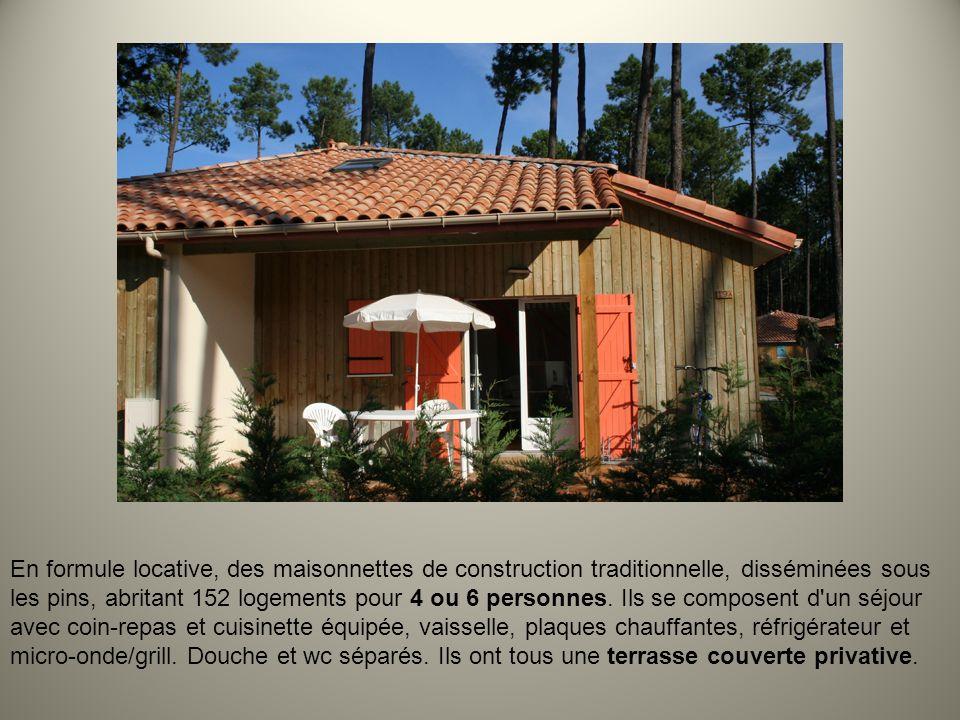 En formule locative, des maisonnettes de construction traditionnelle, disséminées sous les pins, abritant 152 logements pour 4 ou 6 personnes.
