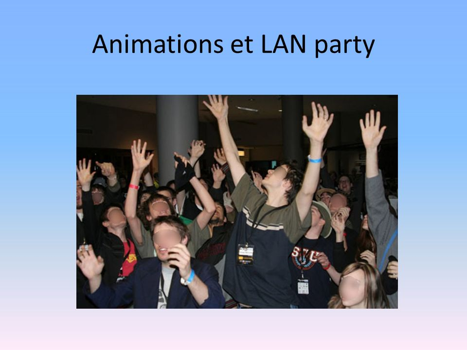 Animations et LAN party