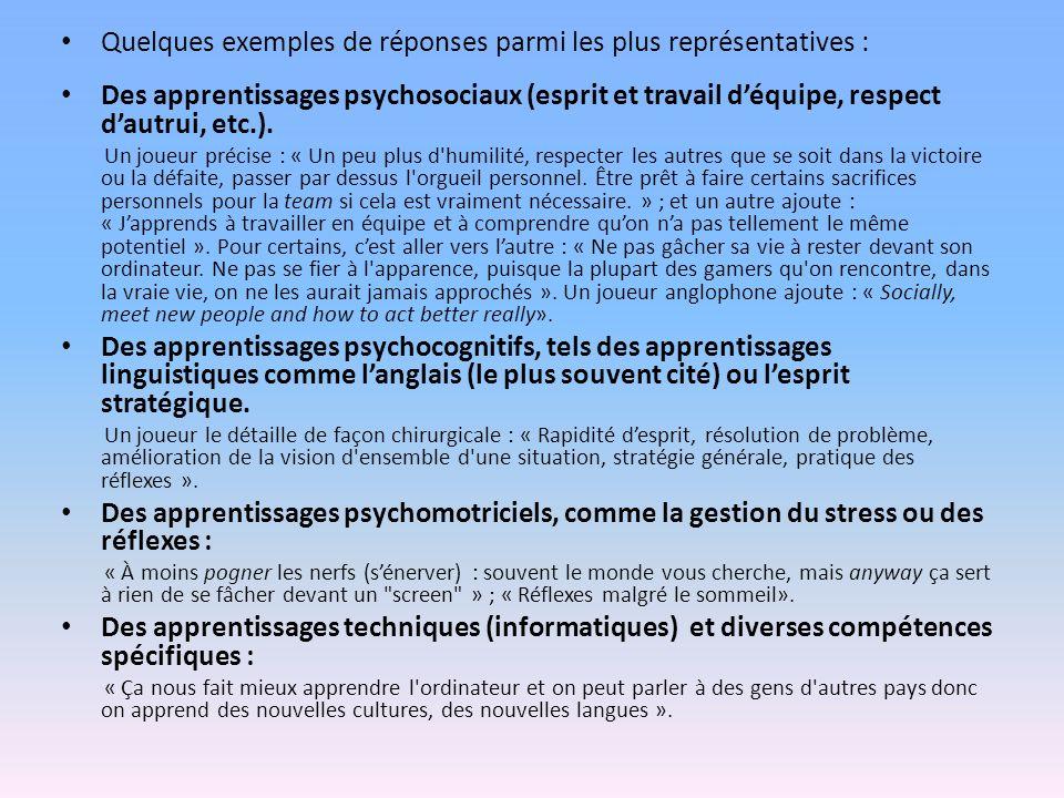Quelques exemples de réponses parmi les plus représentatives : Des apprentissages psychosociaux (esprit et travail déquipe, respect dautrui, etc.).
