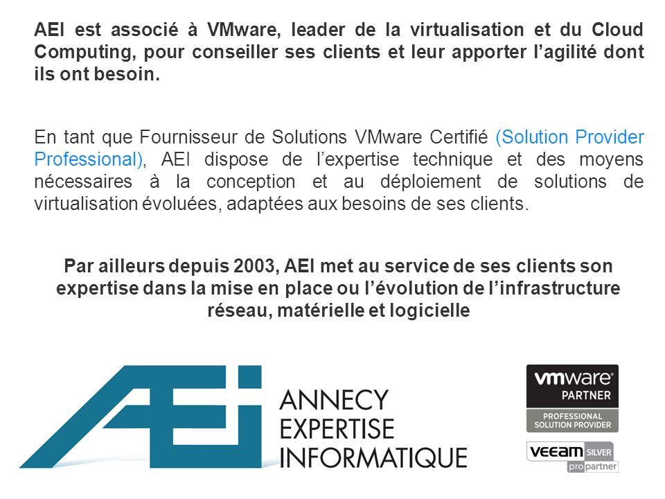 AEI est associé à VMware, leader de la virtualisation et du Cloud Computing, pour conseiller ses clients et leur apporter lagilité dont ils ont besoin.