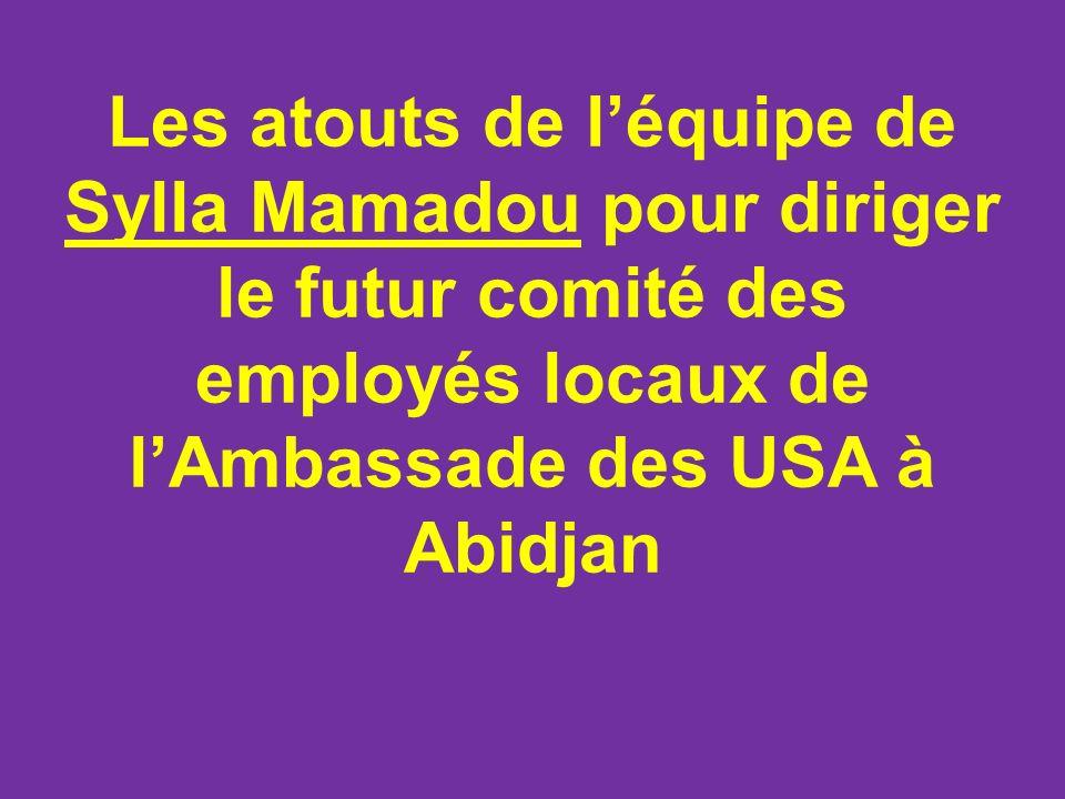 Les atouts de léquipe de Sylla Mamadou pour diriger le futur comité des employés locaux de lAmbassade des USA à Abidjan