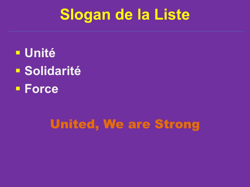 Slogan de la Liste Unité Solidarité Force United, We are Strong