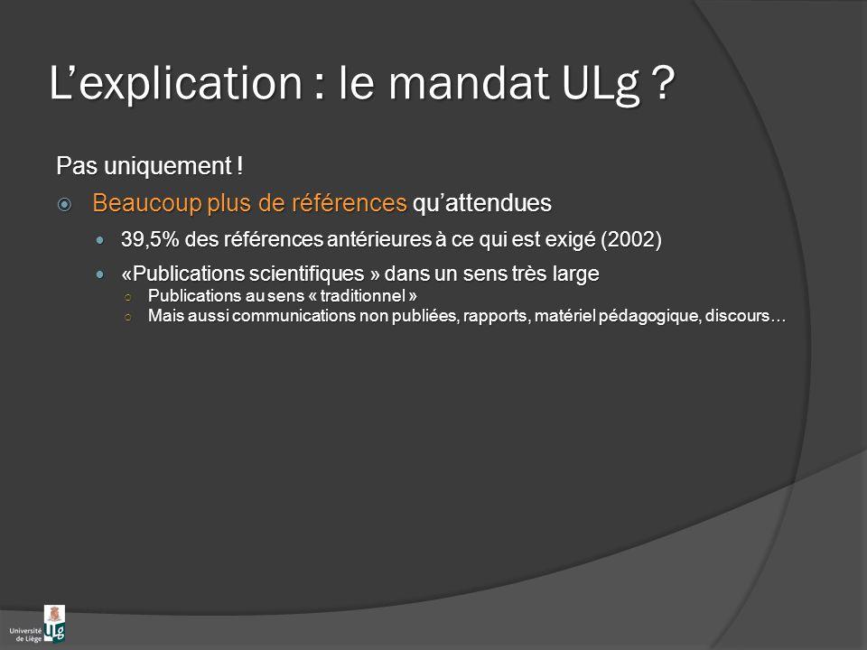 Lexplication : le mandat ULg . Pas uniquement .