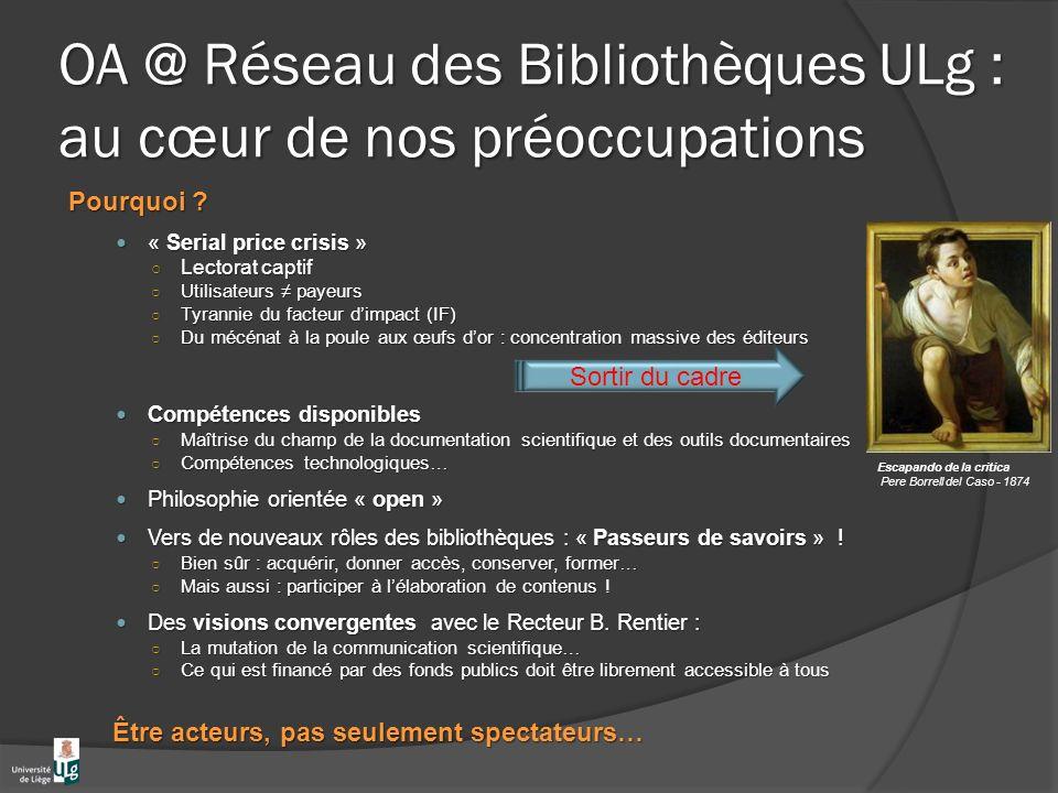 OA @ Réseau des Bibliothèques ULg : au cœur de nos préoccupations Pourquoi .