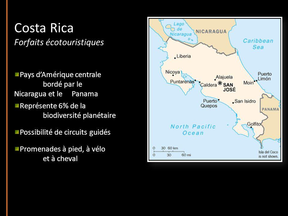 Costa Rica Forfaits écotouristiques Pays dAmérique centrale bordé par le Nicaragua et le Panama Représente 6% de la biodiversité planétaire Possibilité de circuits guidés Promenades à pied, à vélo et à cheval
