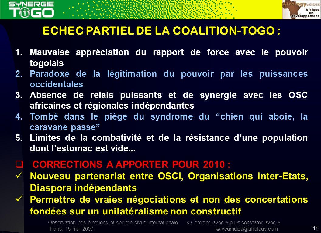 Observation des élections et société civile internationale « Compter avec » ou « constater avec » Paris, 16 mai 2009 © yeamaizo@afrology.com 11 ECHEC