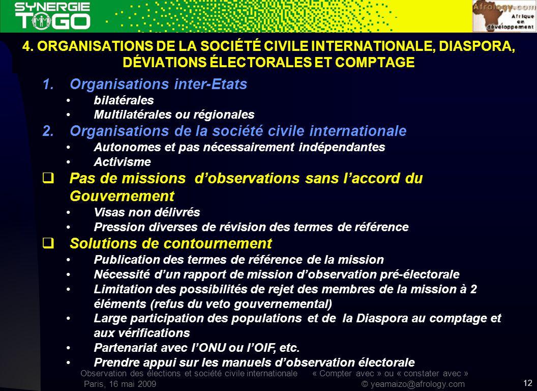 Observation des élections et société civile internationale « Compter avec » ou « constater avec » Paris, 16 mai 2009 © yeamaizo@afrology.com 1.Organis
