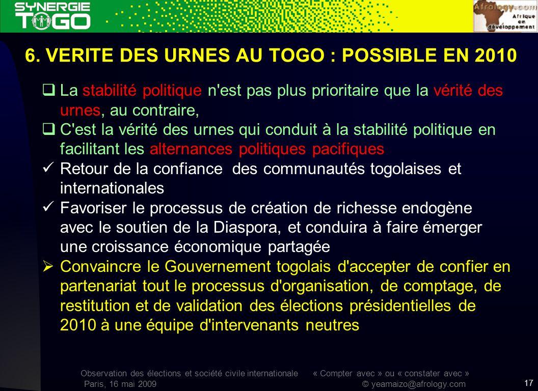 Observation des élections et société civile internationale « Compter avec » ou « constater avec » Paris, 16 mai 2009 © yeamaizo@afrology.com 6. VERITE