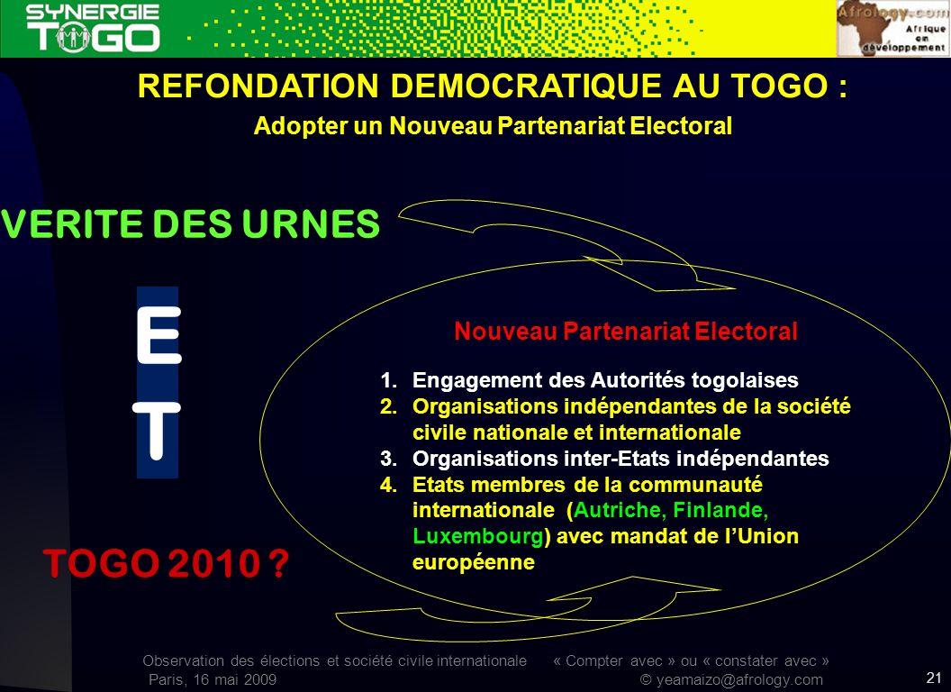 Observation des élections et société civile internationale « Compter avec » ou « constater avec » Paris, 16 mai 2009 © yeamaizo@afrology.com 21 REFOND