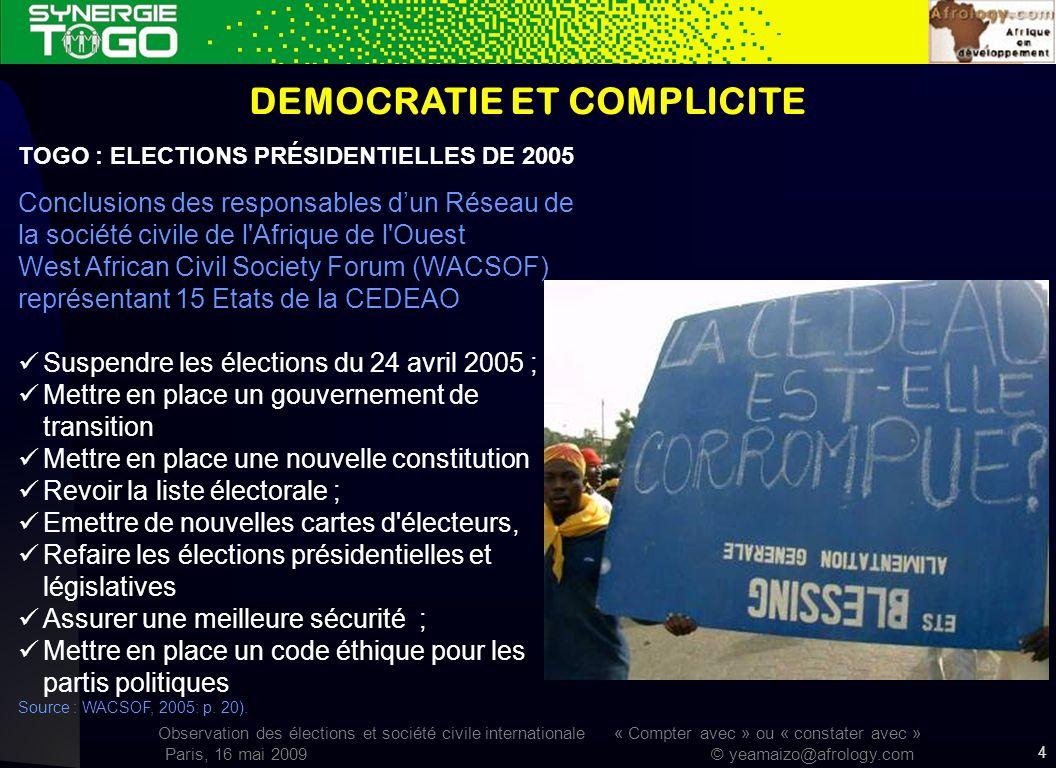 Observation des élections et société civile internationale « Compter avec » ou « constater avec » Paris, 16 mai 2009 © yeamaizo@afrology.com 4 DEMOCRA