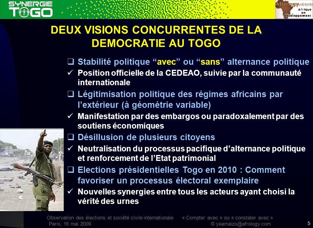 Observation des élections et société civile internationale « Compter avec » ou « constater avec » Paris, 16 mai 2009 © yeamaizo@afrology.com 5 DEUX VI