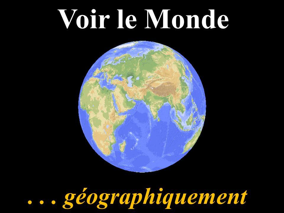 ... géographiquement Voir le Monde