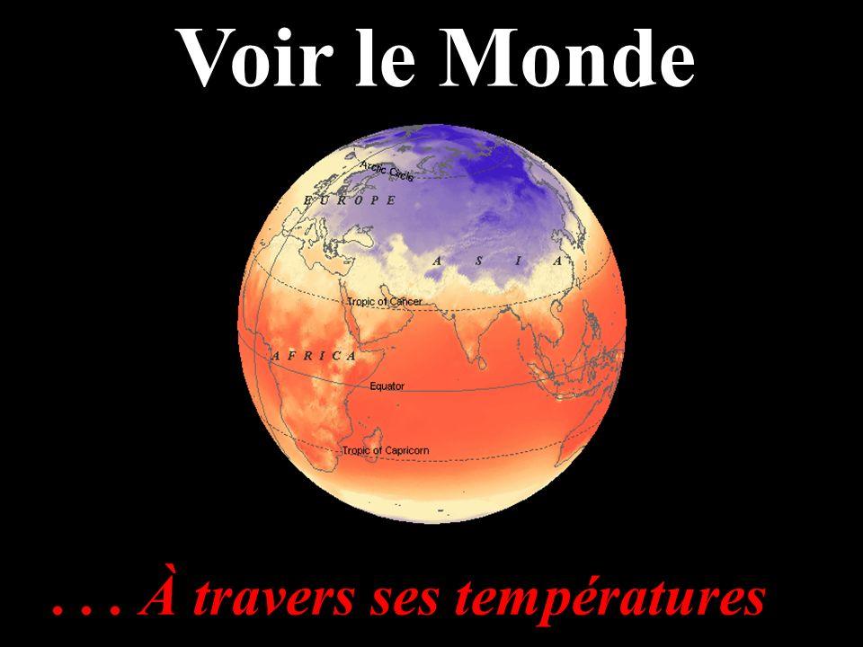 ... À travers ses températures Voir le Monde