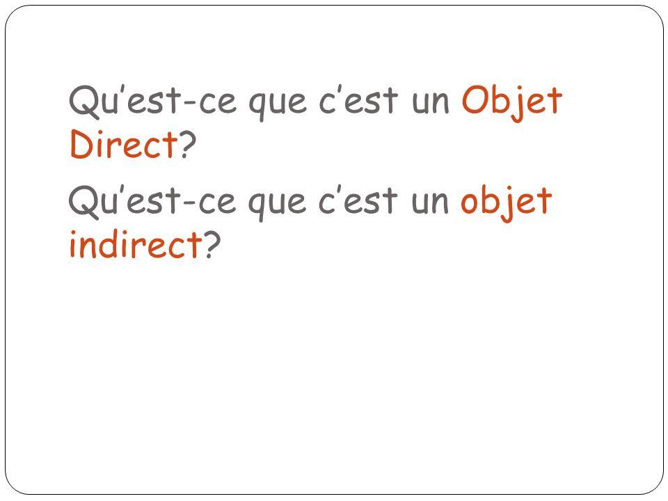 Quest-ce que cest un objet indirect? Quest-ce que cest un Objet Direct?