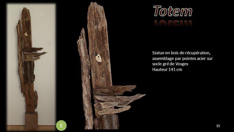 Statue en bois de récupération, assemblage par pointes acier sur socle gré de Vosges Hauteur 141 cm 15 E E