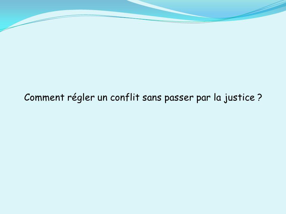 Comment régler un conflit sans passer par la justice