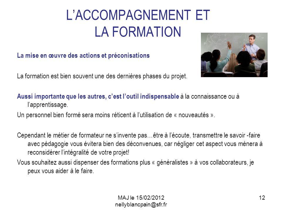 12 LACCOMPAGNEMENT ET LA FORMATION La mise en œuvre des actions et préconisations La formation est bien souvent une des dernières phases du projet.