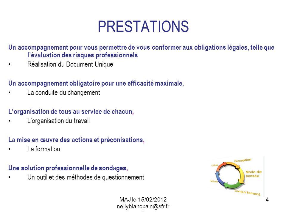 MAJ le 15/02/2012 nellyblancpain@sfr.fr 4 PRESTATIONS Un accompagnement pour vous permettre de vous conformer aux obligations légales, telle que léval