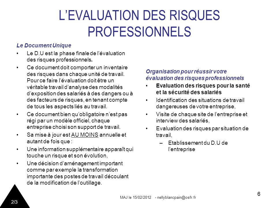 Le Document Unique Le D.U est la phase finale de lévaluation des risques professionnels.