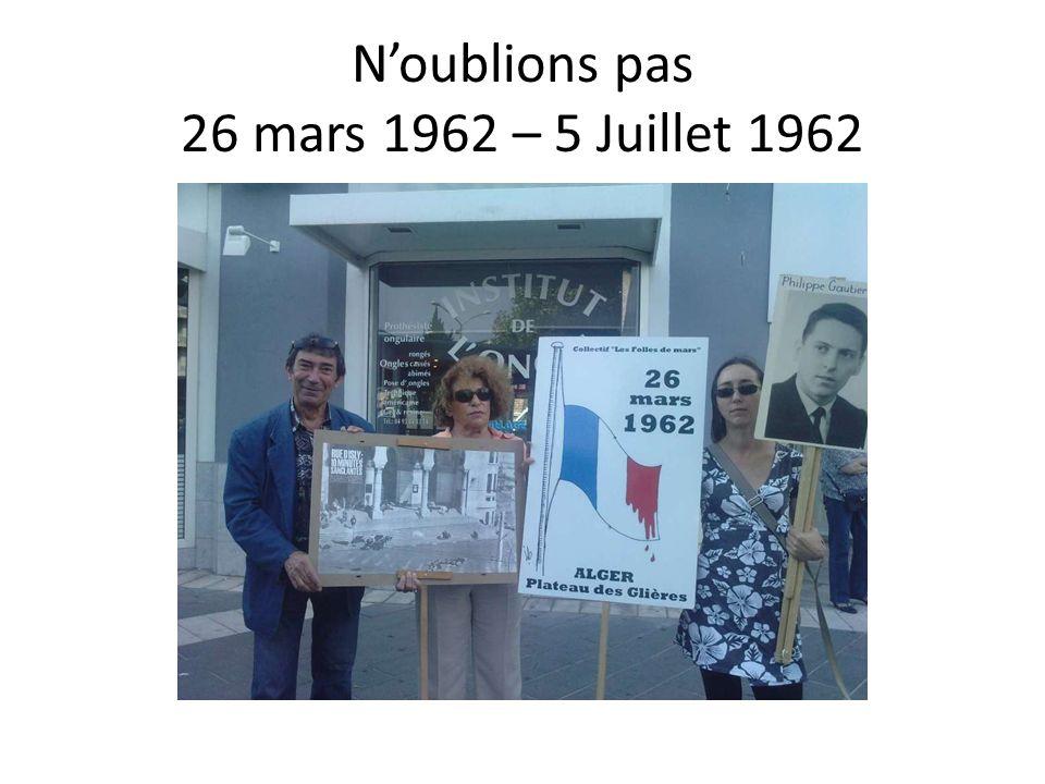 Noublions pas 26 mars 1962 – 5 Juillet 1962